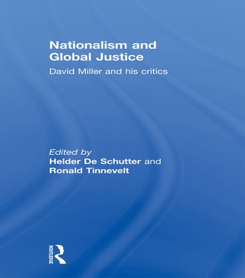 Nationalism and Global Justice - David Miller and His Critics eBook by