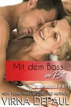 Mit dem Boss im Bett ebook by Virna DePaul