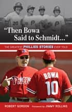 """Then Bowa Said to Schmidt. . ."" ebook by Robert Gordon"