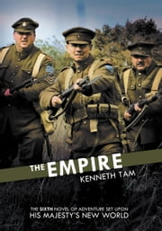 The Empire - The sixth novel of adventure set upon His Majesty's New World ebook by Kenneth Tam