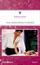 Mail-Order Prince In Her Bed ebook by Kathryn Jensen