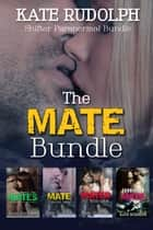 The Mate Bundle ebook by Kate Rudolph