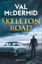 Skeleton Road ebook by Val McDermid, Arnaud Baignot, Perrine Chambon