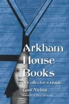 Arkham House Books ebook by Leon Nielsen