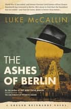 The Ashes of Berlin - The Divided City ebook by Luke McCallin