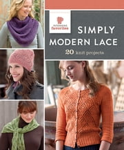 Simply Modern Lace - 20 Knit Projects ebook by Interweave