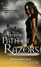 The Path of Razors ebook by Chris Marie Green