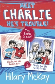 Charlie and the Rocket Boy and Charlie and the Great Escape ebook by Hilary McKay
