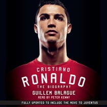 Cristiano Ronaldo - The Biography audiolibro by Guillem Balague, Peter Kenny