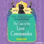 The Case of the Love Commandos audiobook by Tarquin Hall