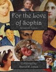 For the Love of Sophia ebook by David W. Jones