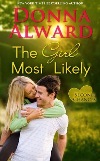 The Girl Most Likely - Second Chances, #2 ebook by Donna Alward