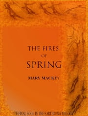 The Fires of Spring ebook by Mary Mackey