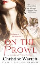 On the Prowl - A Novel of The Others ebook by Christine Warren