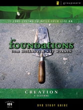 The Creation Study Guide - 11 Core Truths to Build Your Life On ebook by Kay Warren,Tom Holladay