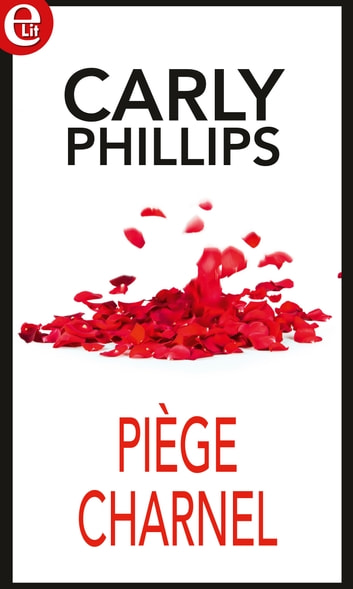 Piège charnel eBook by Carly Phillips