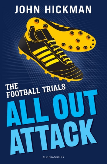 The Football Trials: All Out Attack ebook by John Hickman