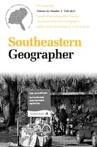 Southeastern Geographer - Fall 2012 Issue ebook by David M. Cochran, Carl A. Reese