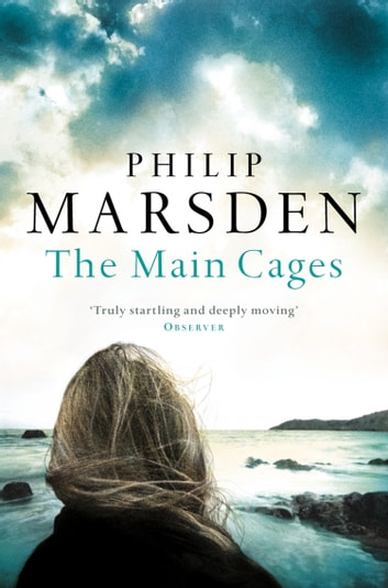 The Main Cages ebook by Philip Marsden