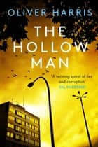 The Hollow Man ebook by Oliver Harris