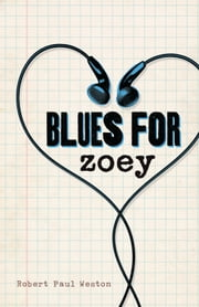 Blues for Zoey ebook by Robert Paul Weston