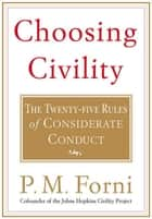 Choosing Civility ebook by P. M. Forni