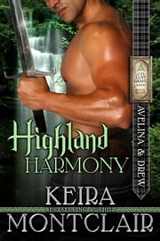 Highland Harmony - The Clan Grant, #8 ebook by Keira Montclair