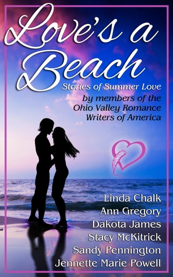 Love's a Beach - Stories of Summer Love by Members of the Ohio Valley Romance Writers of America ebook by Jennette Marie Powell,Sandy Pennington,Stacy McKitrick