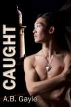 Caught ebook by A.B. Gayle