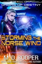 Storming the Norse Wind ebook by M. D. Cooper