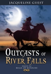 Outcasts of River Falls ebook by Jacqueline Guest