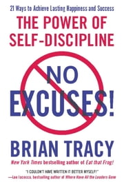 No Excuses! - The Power of Self-Discipline ebook by Brian Tracy