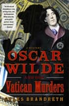 Oscar Wilde and the Vatican Murders ebook by Gyles Brandreth