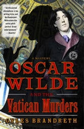 Oscar Wilde and the Vatican Murders - A Mystery ebook by Gyles Brandreth