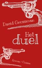 Het duel ebook by David Grossman, Tamir Herzberg