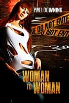 Woman to Woman ebook by PMJ Downing