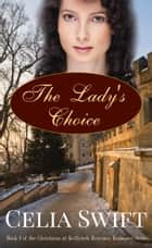 The Lady's Choice ebook by Celia Swift