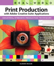 Real World Print Production with Adobe Creative Suite Applications ebook by McCue, Claudia