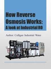 How Reverse Osmosis Works: A Look at Industrial RO ebook by Kobo.Web.Store.Products.Fields.ContributorFieldViewModel