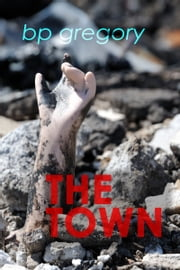 The Town ebook by BP Gregory
