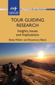Tour Guiding Research - Insights, Issues and Implications ebook by Betty Weiler,Rosemary Black