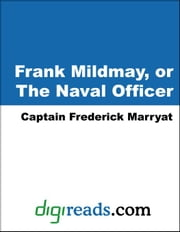 Frank Mildmay, or The Naval Officer ebook by Marryat, Captain Frederick