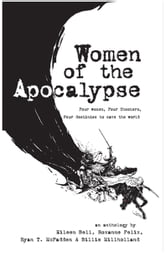 Women of the Apocalypse ebook by Eileen Bell,Roxanne Felix,Billie Milholland and Ryan McFadden