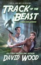 Track of the Beast - A Brock Stone Adventure ebook by David Wood