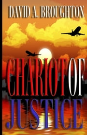 Chariot Of Justice - THE MOST DANGEROUS BOOK IN THE WORLD ebook by David Broughton