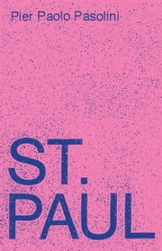Saint Paul - A Screenplay ebook by Pier Paolo Pasolini