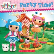 Lalaloopsy: Party Time! ebook by Lauren Cecil