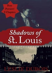 Shadows of St. Louis (Free Preview - 9 chapters!) ebook by Leslie DuBois