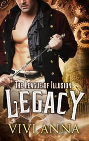 The League of Illusion: Legacy ebook by Vivi Anna