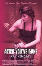 After You've Gone - An Austin Starr Mystery Prequel eBook by Kay Kendall